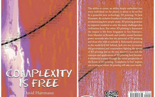 Complexity Is Free – a Novel about 3D Printing by David Hartmann